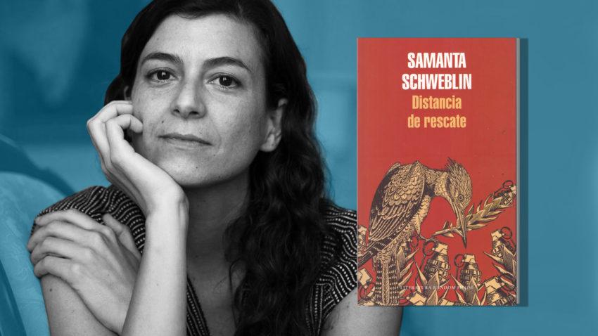 Samantha Schweblin y 'Distancia de rescate'.