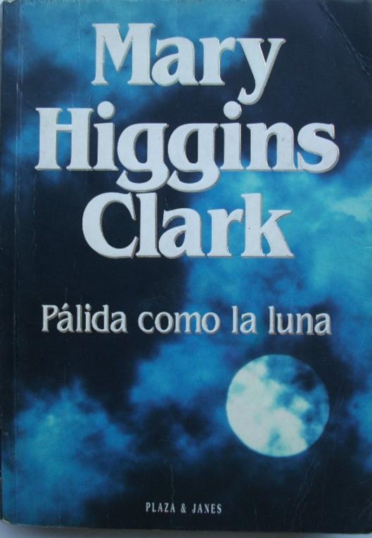 Portada de 'Pálida como la luna', de Mary Higgings Clark.