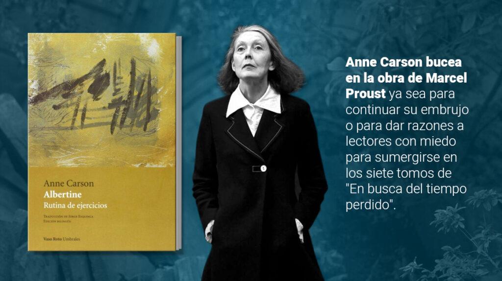 Anne Carson lee a Proust y el mundo es un lugar mejor