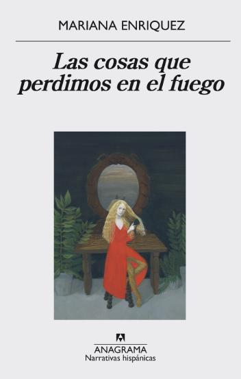'Las cosas que perdimos en el fuego', de Mariana Enríquez