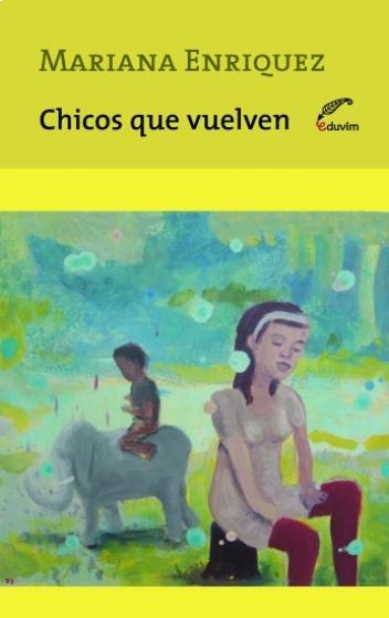 'Chicos que vuelven', de Mariana Enríquez