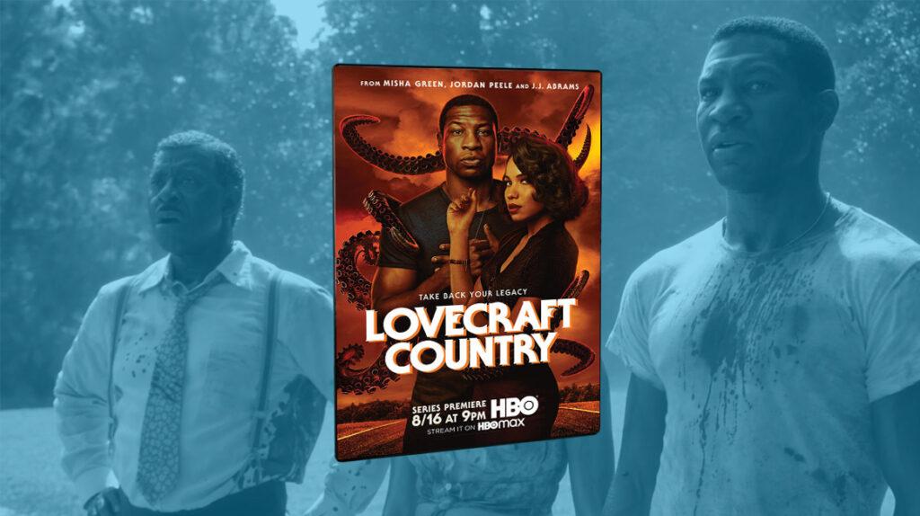 'Lovecraft Country': cuando el verdadero horror es el racismo