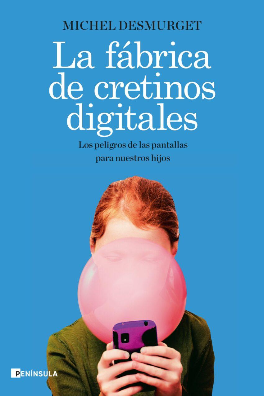 Portada del libro 'La fábrica de cretinos digitales' de Miche Desmurget.
