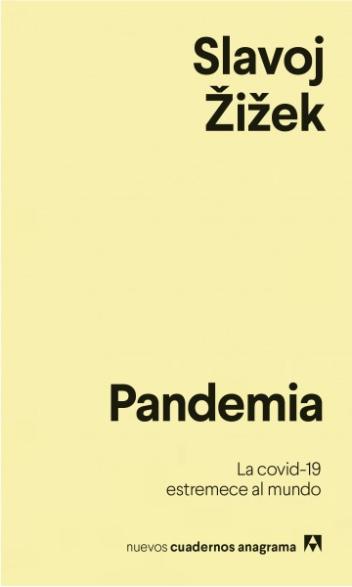 'Pandemia. La covid-19 estremece al mundo', de Slavoj Žižek