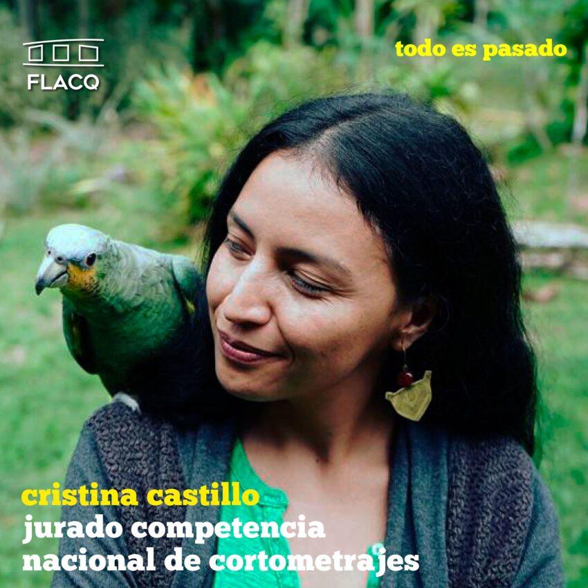 Cristina Castillo, jurado del concurso nacional de cortometrajes del FLACQ