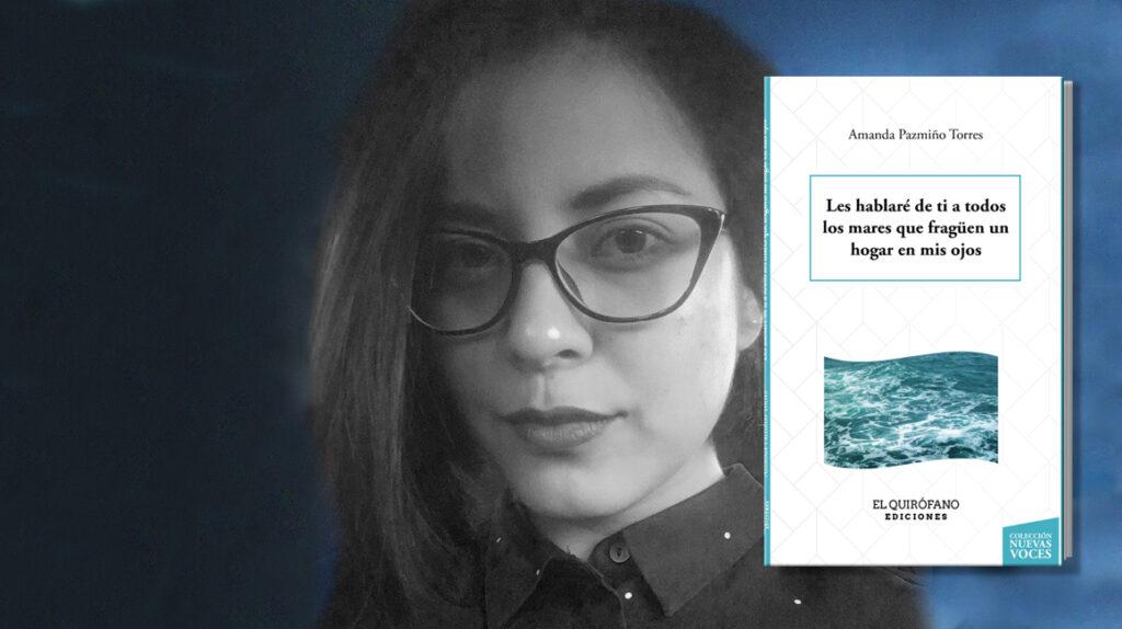 Amanda Pazmiño entrega un poemario sobre distancias y respuestas
