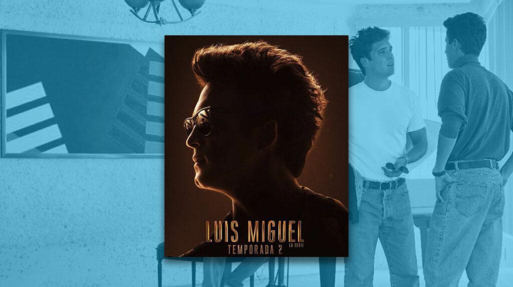 Segunda temporada de Luis Miguel, tan pegajosa como la primera