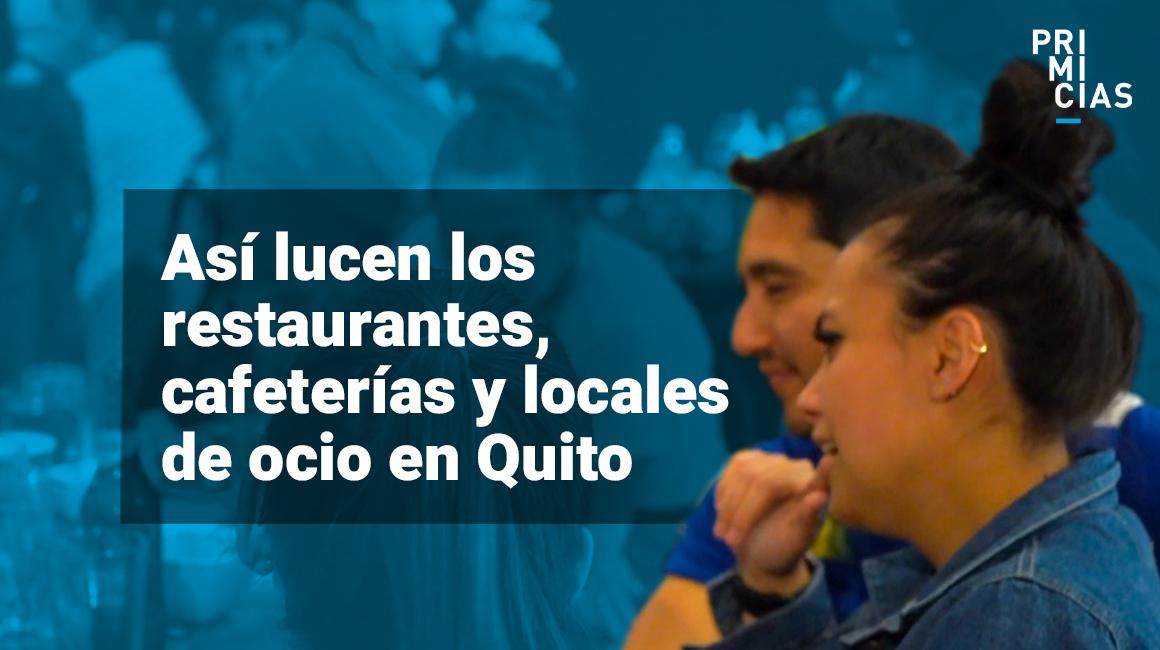 Restaurantes, cafeterías y locales de ocio nocturno vuelven a la vida en Quito